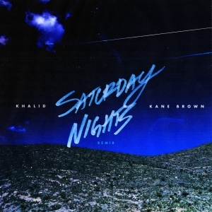 Khalid - Saturday Nights (Remix) ft. Kane Brown